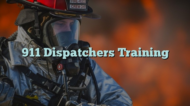 911 Dispatchers Training